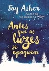ANTES QUE AS LUZES SE APAGUEM - JAY ASHER