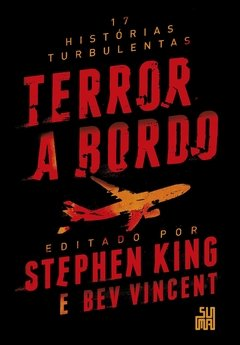 TERROR A BORDO - 17 HISTORIAS TURBULENTAS - STEPHEN KING