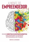 A MENTE DO EMPREENDEDOR - KEVIN D. JOHNSON