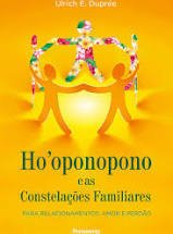 HOOPONOPONO E AS CONSTELAÇOES FAMILIARES -  ULRICH BECK