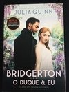 OS BRIDGERTONS - VOL 01 - O DUQUE E EU  -  JULIA QUINN