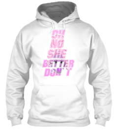 Moletom oh no she better don't - comprar online