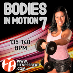 Bodies In Motion 7 / 140-135 bpm