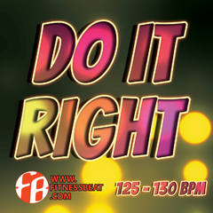 Do It Right 125-130 bpm