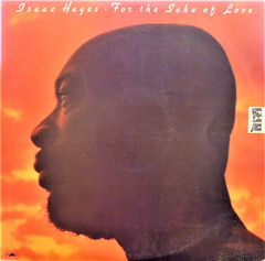 Isaac Hayes ‎– For The Sake Of Love
