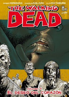 The Walking Dead Volumen #04: El Deseo del Corazon