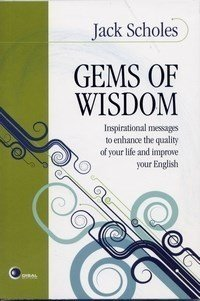 GEMS OF WISDOM - INSPIRATIONAL MESSAGES TO ENHANCE THE QUALITY OF YOUR LIFE