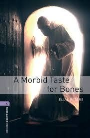 A MORBID TASTE FOR BONES - OXFORD BOOKWORMS LIBRARY - LEVEL 4