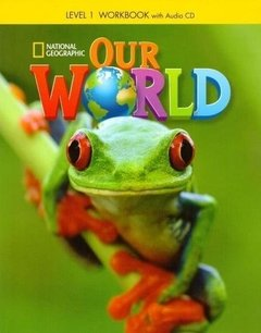 OUR WORLD 1 - WORKBOOK WITH AUDIO CD - AMERICAN ENGLISH