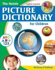 THE HEINLE PICTURE DICTIONARY FOR CHILDREN - BILINGUAL - AMERICAN ENGLISH/SPAÑOL