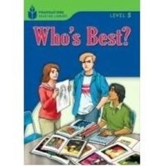 WHO S BEST? - FOUNDATIONS READING LIBRARY - LEVEL 5