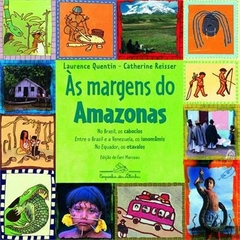 ÀS MARGENS DO AMAZONAS - Laurence Quentin | Catherine Reisser