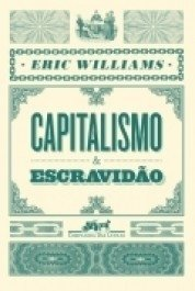 CAPITALISMO E ESCRAVIDÃO - Eric Williams