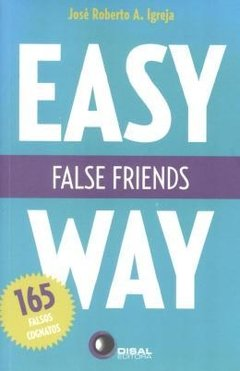 FALSE FRIENDS - Easy Way - José Roberto A. Igreja