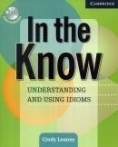 IN THE KNOW - UNDERSTANDING AND USING IDIOMS WITH AUDIO CD - Cindy Leaney