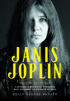 Janis Joplin - Sua Vida, Sua Música -  Holly George-Warren