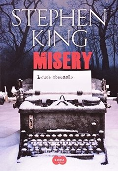 MISERY - LOUCA OBSESSAO - Stephen King