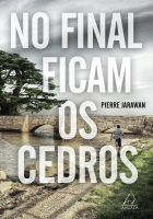 No Final Ficam os Cedros - Pierre Jarawan,