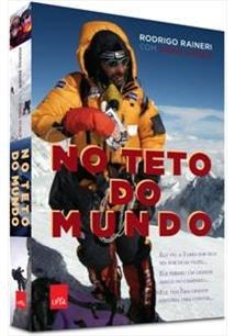 NO TETO DO MUNDO - Rodrigo Raineri | Diogo Schelp