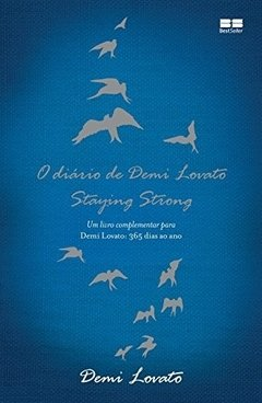 O DIARIO DE DEMI LOVATO -STAYING STRONG
