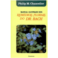 Manual Ilustrado dos Remédios Florais do Dr Bach