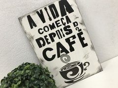 Placa Decorativa A Vida Começa Depois Do Café Coffee Decor - comprar online