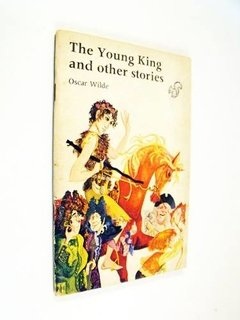 Oscar Wilde - The Young King And Other Stories (en inglés)