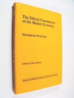 Siebert - The Ethical Foundations Of The Market Economy