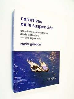 Gordon Narrativas De La Suspensión Libraria Cine Argentino