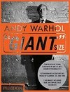 ANDY WAHROL.  GIANT SIZE