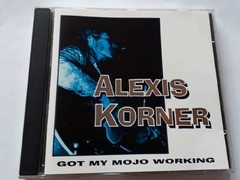 ALEX KORNER - GOT MY MOJO WORKING